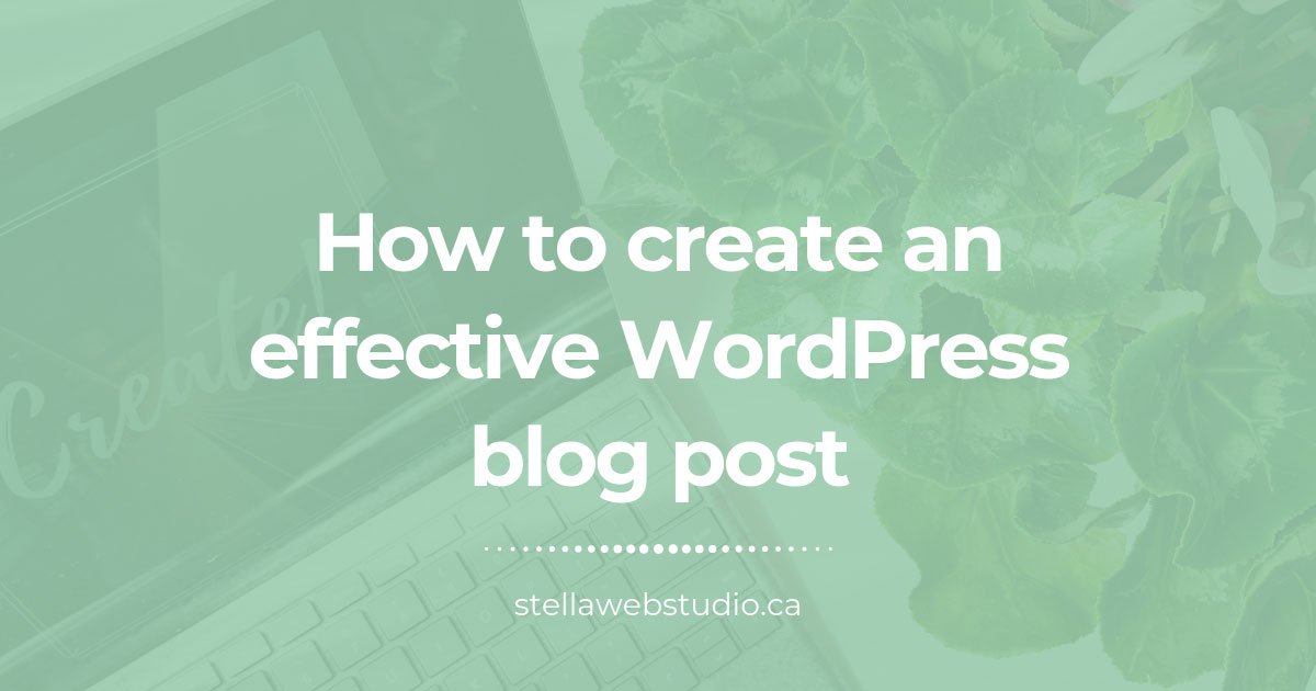 How to create an effective blog post in WordPress 2019