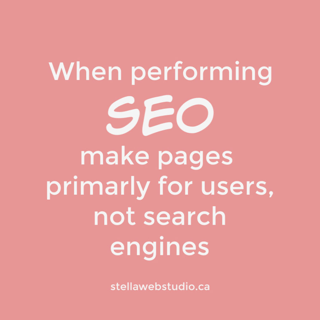 When performing SEO make pages primarly for users, not search engines