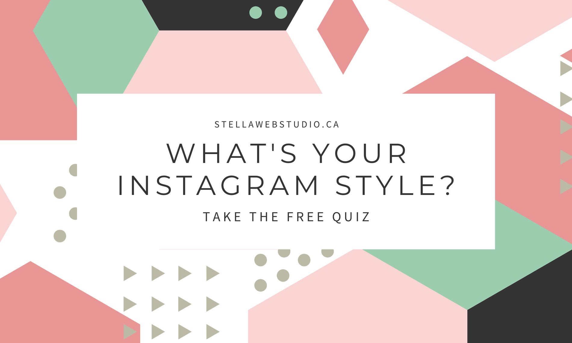 What's Your Instagram Style Free Quizz by Stella Web Design Candiac Quebec