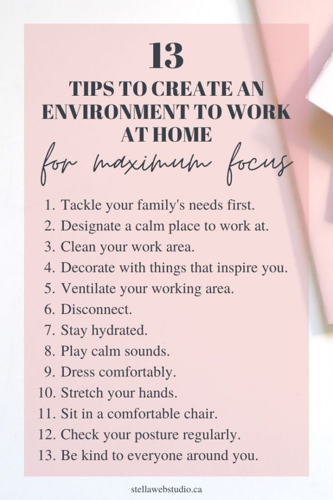 13 Tips to create an environment to work at home for maximum focus and creativity.