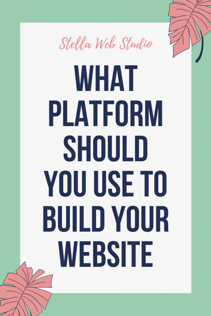 What platform should you use to build your website - Pros and cons of the most popular website builders